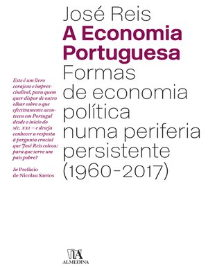 cover image of A Economia Portuguesa--Formas de Economia Política numa periferia persistente (1960-2017)