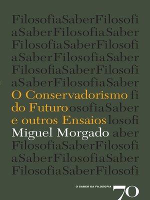 cover image of O Conservadorismo do Futuro e Outros Ensaios