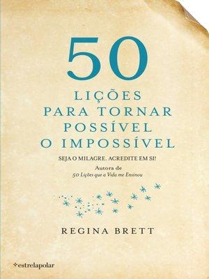 cover image of 50 Lições para Tornar Possível o Impossível