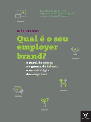 cover image of Qual é o seu employer brand?--o papel da marca na guerra do talento e na estratégia das empresas
