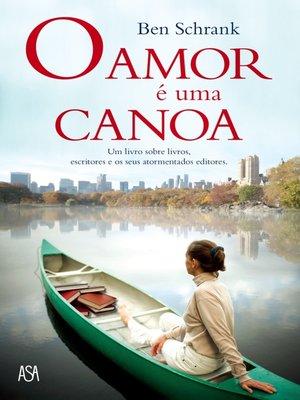 cover image of O Amor é uma Canoa