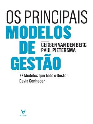cover image of Os Principais Modelos de Gestão--77 Modelos que Todo o Gestor Devia Conhecer
