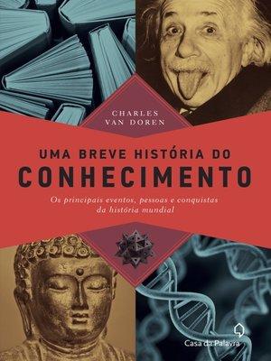 cover image of Uma Breve História do Conhecimento