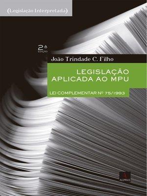 cover image of Legislação aplicada ao MPU . 2. ed. rev.