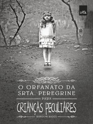 cover image of O Orfanato da Srta.Peregrine para Crianças Peculiares