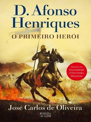 cover image of D. Afonso Henriques, o Primeiro Herói