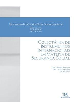 cover image of Colectânea de Instrumentos Internacionais em Matéria de Segurança Social