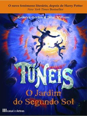 cover image of Túneis--O Jardim do Segundo Sol--Livro 3