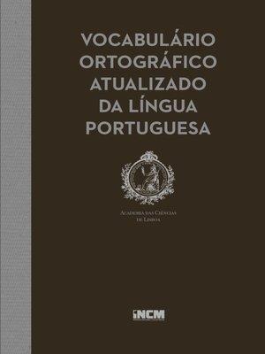cover image of Vocabulário Ortográfico Atualizado da Língua Portuguesa