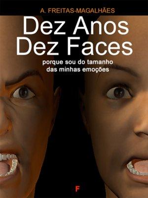 cover image of Dez Anos Dez Faces--Porque Sou do Tamanho das Minhas Emoções