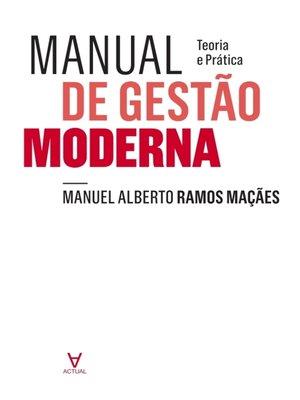 cover image of Manual de Gestão Moderna. Teoria e Prática