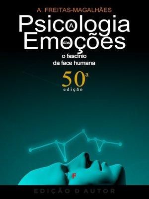 cover image of A Psicologia das Emoções--O Fascínio da Face Humana (50ª Ed.)