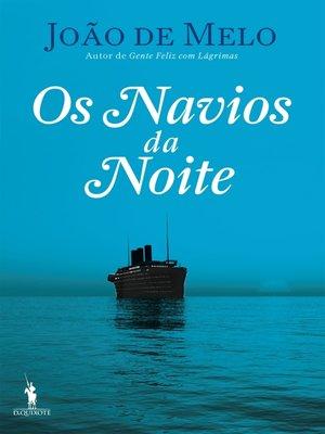 cover image of Os Navios da Noite
