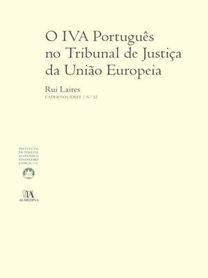 cover image of O IVA Português no Tribunal de Justiça da União Europeia