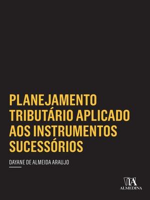 cover image of Planejamento Tributário Aplicado aos Instrumentos Sucessórios