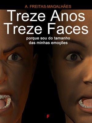 cover image of Treze Anos Treze Faces--Porque Sou do Tamanho das Minhas Emoções