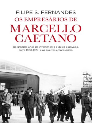 cover image of Os Empresários de Marcello Caetano
