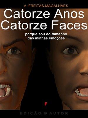cover image of Catorze Anos, Carorze Faces--Porque Sou do Tamanho das Minhas Emoções