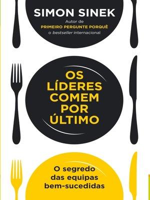 cover image of Os Líderes Comem Por Último