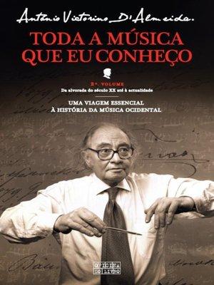 cover image of Toda a Música Que Eu Conheco--Volume II