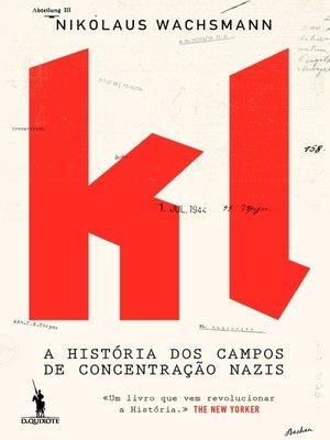 cover image of KL ? a História dos Campos de Concentração Nazis