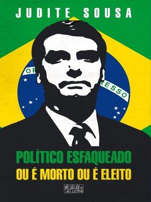 cover image of Político esfaqueado ou é morto ou é eleito
