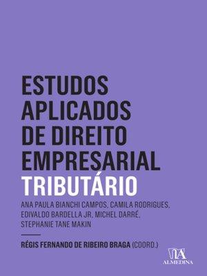 cover image of Estudos Aplicados de Direito Empresarial--Tributário
