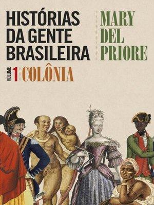 cover image of Histórias da gente brasileira, Volume 1