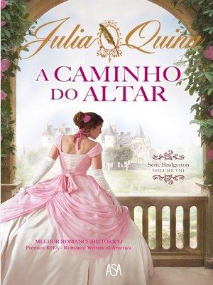 cover image of A Caminho do Altar