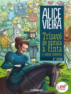 cover image of Trisavó de Pistola à Cinta e Outras Histórias