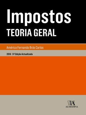 cover image of Impostos--Teoria Geral--5ª Edição