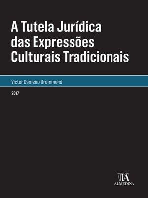 cover image of A Tutela Jurídica das Expressões Culturais Tradicionais