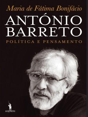 cover image of António Barreto--Política e Pensamento