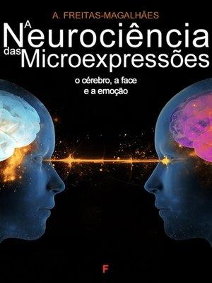cover image of A Neurociência das Microexpressões--O Cérebro, a Face e a Emoção
