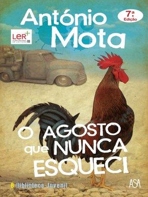 cover image of O Agosto que Nunca Esqueci