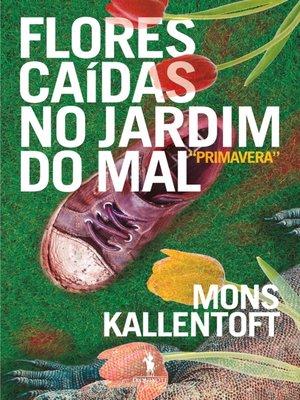 cover image of Flores Caídas no Jardim do Mal