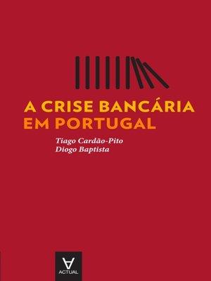 cover image of A crise bancária em Portugal