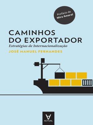cover image of Caminhos do Exportador. Estratégias de Internacionalização