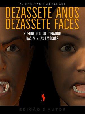 cover image of Dezassete Anos, Dezassete Faces--Porque Sou do Tamanho das Minhas Emoções