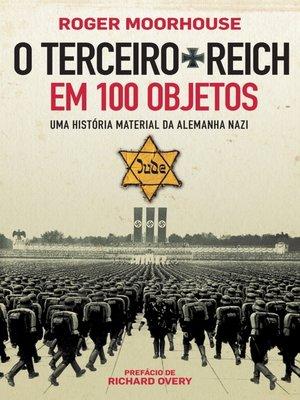 cover image of O Terceiro Reich em 100 Objetos