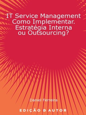 cover image of IT Service Management como Implementar. Estratégia Interna ou Outsourcing?