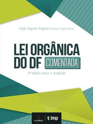 cover image of Lei Orgânica do DF. 2ª ed. revista e atualizada