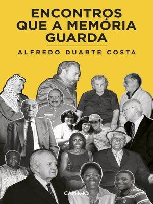 cover image of Encontros que a Memória Guarda