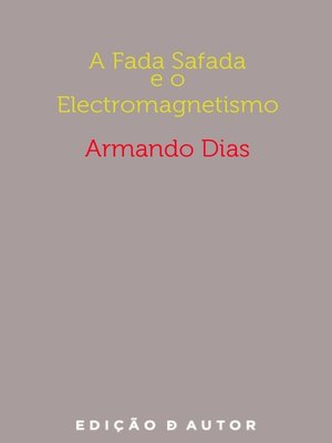 cover image of A Fada Safada e o Electromagnetismo