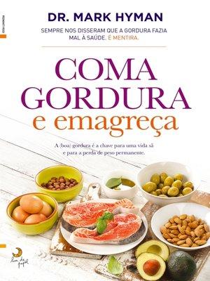 cover image of Coma Gordura e Emagreça