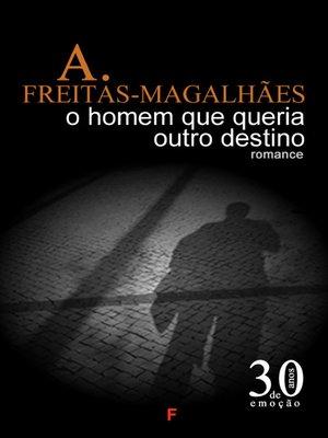 cover image of O Homem Que Queria Outro Destino