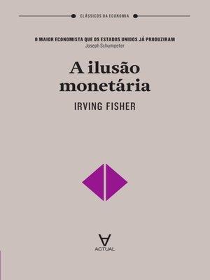 cover image of A Ilusão Monetária