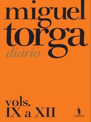 cover image of Miguel Torga--Diário--Vols. IX a XII
