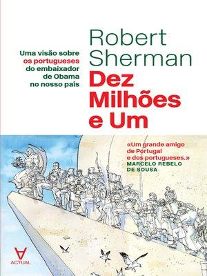 cover image of Dez Milhões e Um--Uma visão sobre os portugueses do embaixador de Obama no nosso país