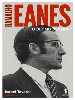 cover image of Ramalho Eanes – O Último General